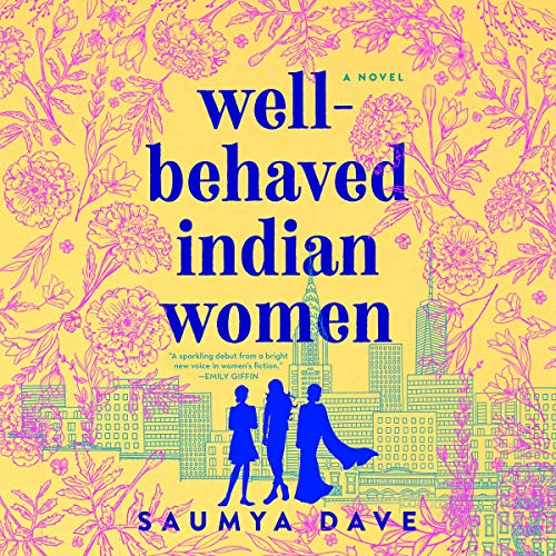 Well-Behaved Indian Women Audiobook By Saumya Dave cover art