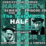 Hancock's Half Hour Radio. Series 3, Episode 20: The Test Match