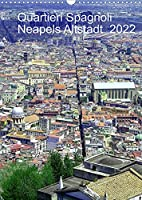 Quartieri Spagnoli Kalender 2022 (Wandkalender 2022 DIN A3 hoch): Die Altstadt Neapels (Monatskalender, 14 Seiten )