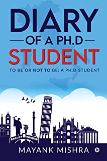 Diary of a Ph.D Student : To Be or Not to Be: A Ph.D Student