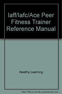 Iaff/Iafc/Ace Peer Fitness Trainer Reference Manual