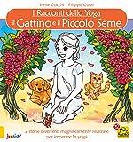 il gattino e il piccolo seme. i racconti dello yoga