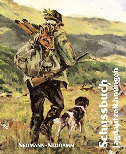 Schussbuch: Jagdaufzeichnungen