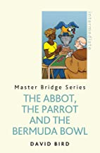 The Abbot, The Parrot and the Bermuda Bowl (Master Bridge)