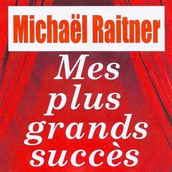 Mes plus grands succès - Michaël Raitner
