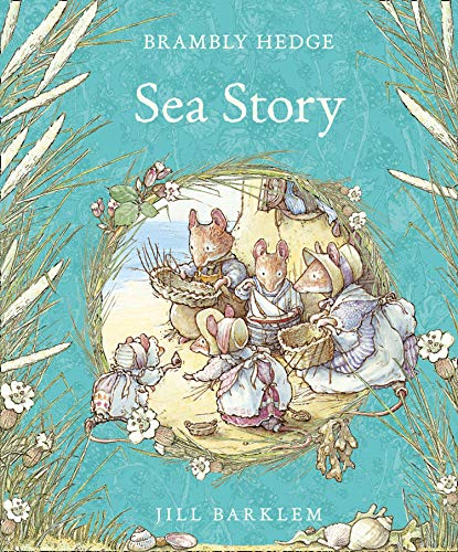 Compare Textbook Prices for Sea Story Brambly Hedge Illustrated Edition ISBN 9780008252670 by Barklem, Jill,Barklem, Jill