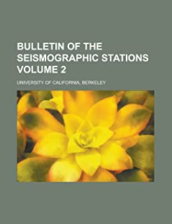 Bulletin of the Seismographic Stations Volume 2
