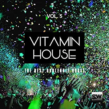 Vitamin House, Vol. 5 (The Best Danceable House)