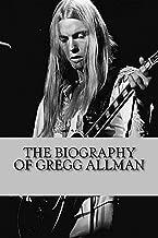 The Biography of Gregg Allman