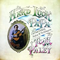 Hard Luck Papa by Tom Paley (2010-03-16)