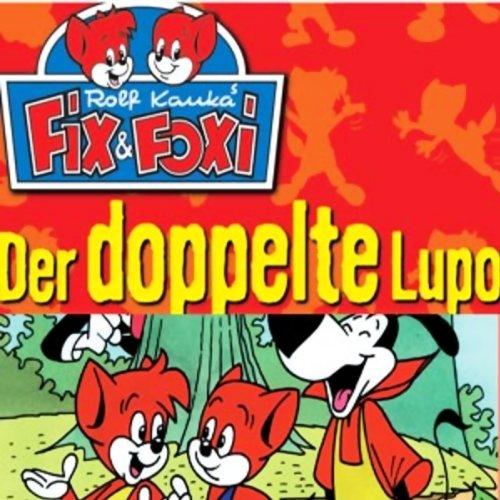 Der doppelte Lupo (Fix & Foxi 6) audiobook cover art