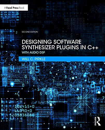 Designing Software Synthesizer Plugins in C++: With Audio DSP, 2nd Edition Front Cover