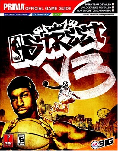 NBA Street V3: Prima's Official Game Guide