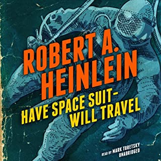 Have Space Suit - Will Travel                   Written by:                                                                                                                                 Robert A. Heinlein                               Narrated by:                                                                                                                                 Mark Turetsky                      Length: 8 hrs and 53 mins     2 ratings     Overall 4.0