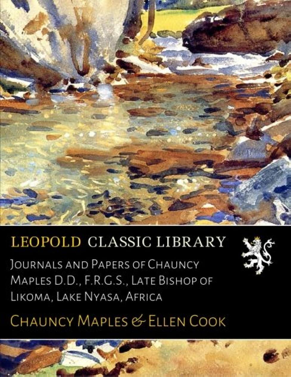 疑問に思う助けになるサンダーJournals and Papers of Chauncy Maples D.D., F.R.G.S., Late Bishop of Likoma, Lake Nyasa, Africa