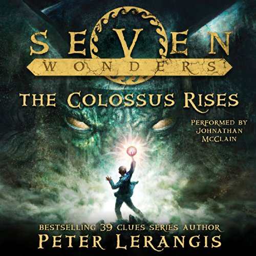 Seven Wonders, Book 1: The Colossus Rises cover art