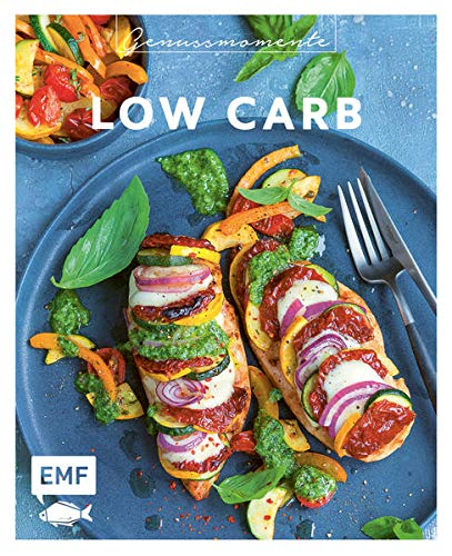 Genussmomente: Low Carb: Schnell und einfach Abnehmen ohne Kohlenhydrate: Zoodles-Salat, Fisch-Bonbon, Halloumi-Puffer und mehr!