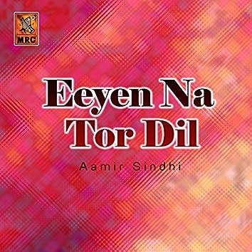 Eeyen Na Tor Dil