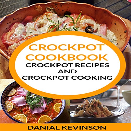 Crockpot Cookbook: Crockpot Recipes and Crockpot Cooking audiobook cover art
