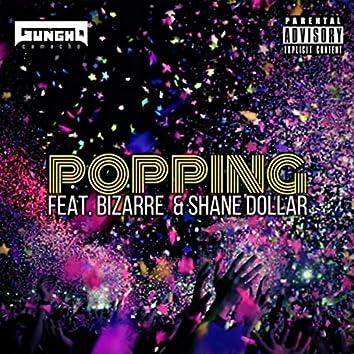 Popping (feat. Bizarre & Shane Dollar)