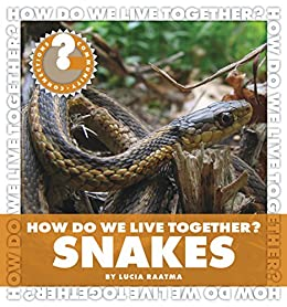 How Do We Live Together? Snakes (Community Connections: How Do We Live Together?) by [Lucia Raatma]