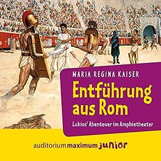 Entführung aus Rom     Lukios' Abenteuer im Amphitheater              Autor:                                                                                                                                 Maria Regina Kaiser                               Sprecher:                                                                                                                                 Thomas Piper                      Spieldauer: 2 Std. und 35 Min.     1 Bewertung     Gesamt 5,0