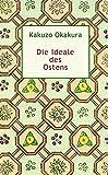 Die Ideale des Ostens - Kakuzo Okakura