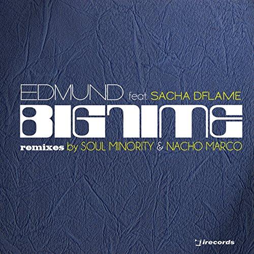 Big Time (feat. Sacha Dflame) [Soul Minority Deep Mix]