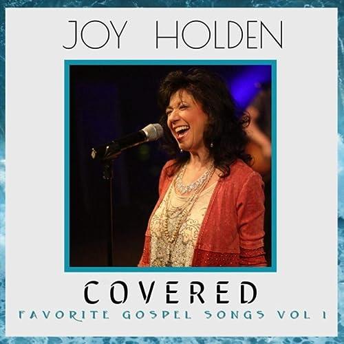 Joy Holden - Covered: Favorite Gospel Songs, Vol. 1 (2019)