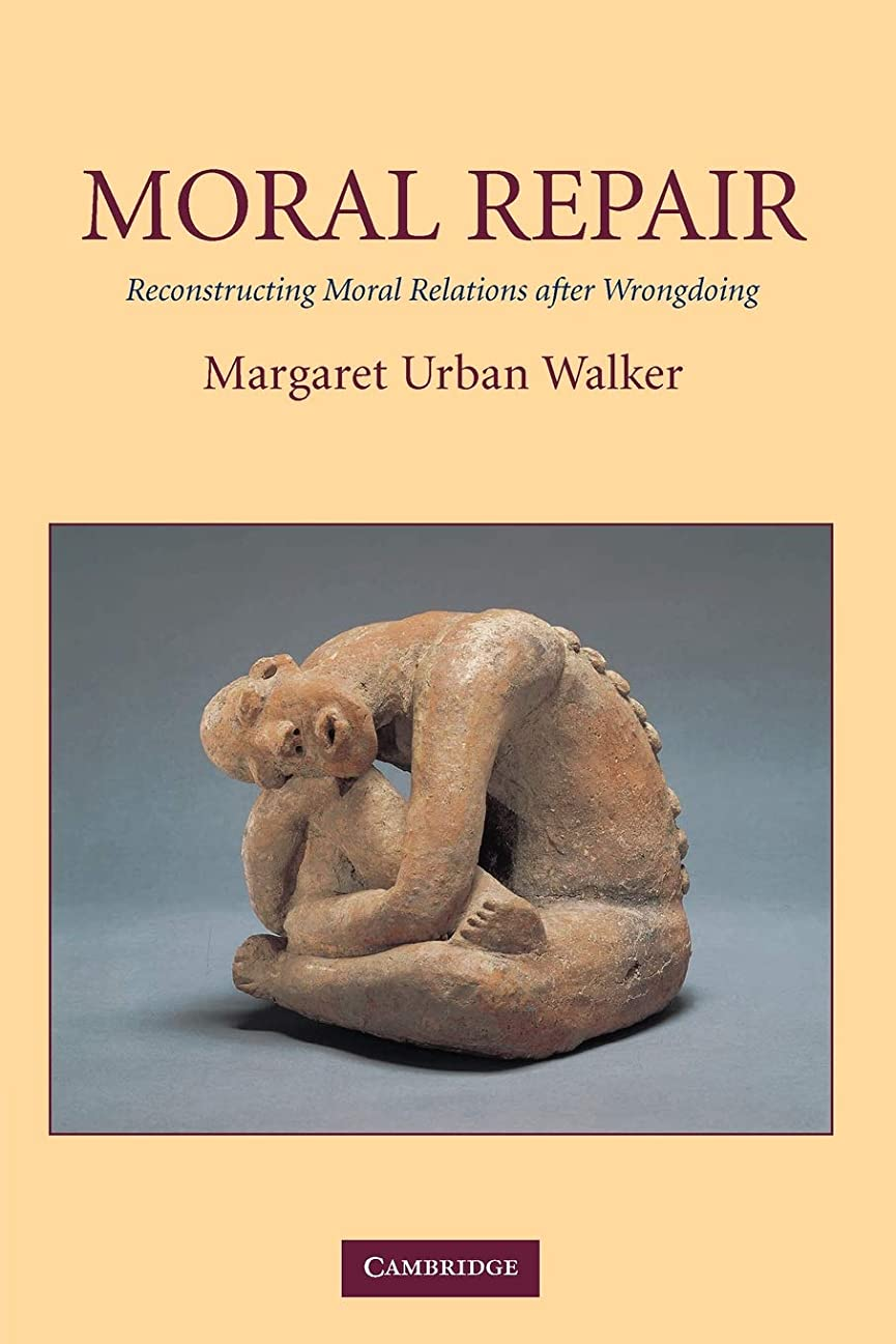 フクロウナイロン語Moral Repair: Reconstructing Moral Relations after Wrongdoing
