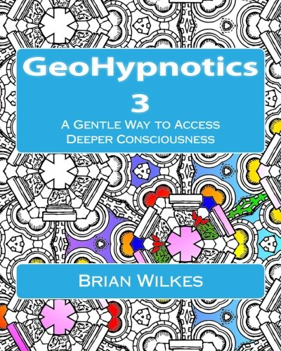 GeoHypnotics 3: A Gentle Way to Access Deeper Consciousness