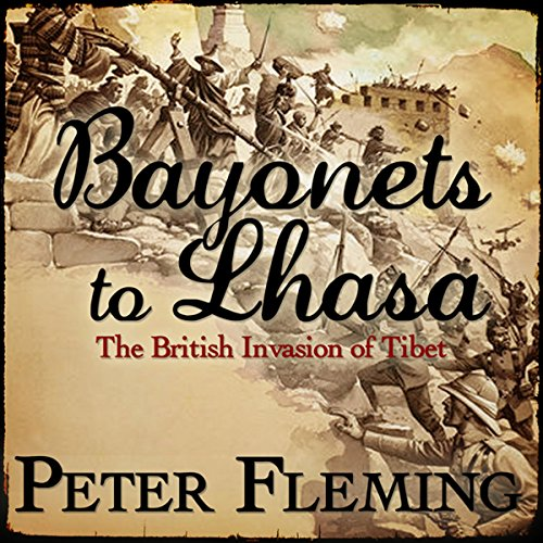Bayonets to Lhasa  audiobook cover art