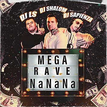 Mega Rave Nanana