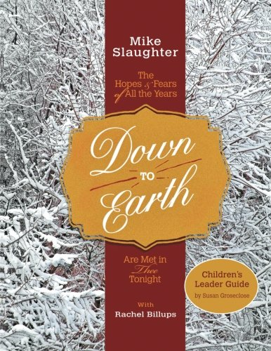 Down to Earth Children's Leader Guide: The Hopes & Fears of All the Years Are Met in Thee Tonight