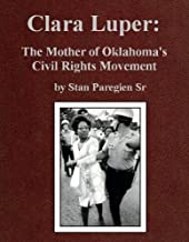 Clara Luper: The Mother of Oklahoma's Civil Rights Movement