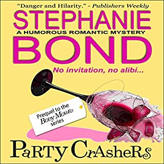 Party Crashers                   By:                                                                                                                                 Stephanie Bond                               Narrated by:                                                                                                                                 Ann Richardson                      Length: 10 hrs and 30 mins     3 ratings     Overall 5.0