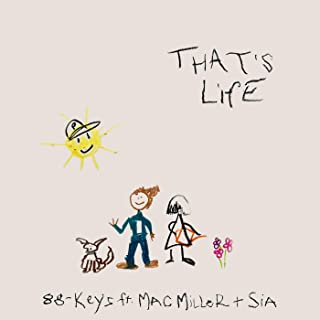 That's Life (feat. Mac Miller & Sia) [Explicit]