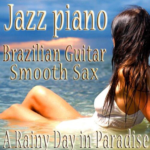 Jazz Piano, Brazilian Guitar, Sm...