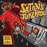 Songs From Satan's Jukebox Volumes 1 & 2: Country, Rockabilly, Hillbilly & Gospel For Satan's Sake