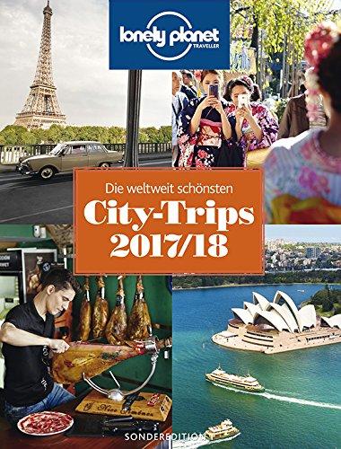LP Traveller - Die schönsten City-Trips 2017/2018 (Lonely Planet Reiseführer)