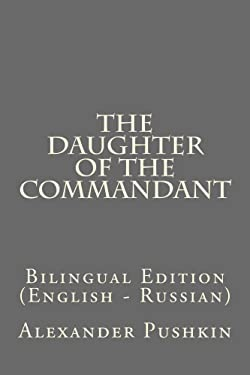 The Daughter of the Commandant: Bilingual Edition (English - Russian)