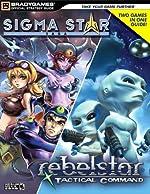 Sigma Star Saga?/Rebelstar Tactical Command? Official Strategy Guide de BradyGames