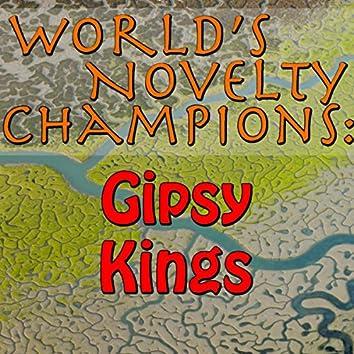 World's Novelty Champions: Gipsy Kings
