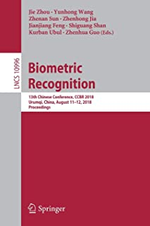 Biometric Recognition: 13th Chinese Conference, CCBR 2018, Urumqi, China,  August 11-12, 2018, Proceedings