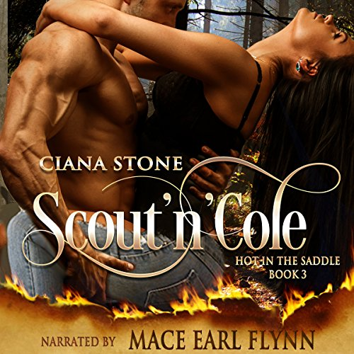 Scout'n'Cole     Hot in the Saddle, Book 3              By:                                                                                                                                 Ciana Stone                               Narrated by:                                                                                                                                 Mace Earl Finn                      Length: 5 hrs and 18 mins     Not rated yet     Overall 0.0