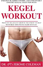 ENHANCE BLADDER CONTROL AND CONCEIVABLY ENHANCE SEXUAL EXECUTION WITH KEGEL WORK OUT: Prostate malignant growth treatment to help reinforce your pelvic floor muscles