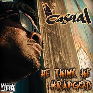 He Think He #Rapgod