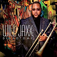 Dichotomy by Will Jaxx (2014-05-03)