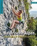Kletterführer Bayerische Alpen Band 1: Chiemgau und Berchtesgaden