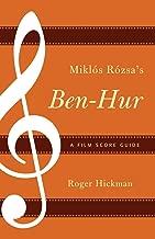 Miklós Rózsa's Ben-Hur: A Film Score Guide